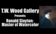 T.W. Wood Gallery - Ronald Slayton