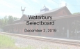 Waterbury Municipal Meeting - December 2, 2019 -  Selectboard