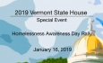 Vermont State House Special Event - Homelessness Awareness Day Rally 1/16/19