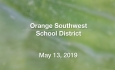 Orange Southwest School District - May 13, 2019