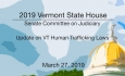 Vermont State House - Update on VT Human Trafficking Laws 3/27/19