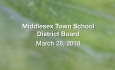 Middlesex Town School District Board -  March 28, 2018