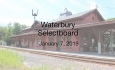 Waterbury Municipal Meeting - January 7, 2019 - Selectboard