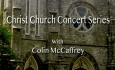 Christ Church Concert Series - Colin McCaffrey