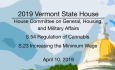 Vermont State House - S.54 Regulation of Cannabis, S.23 Increasing the Minimum Wage 4/10/19