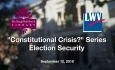 Constitutional Crisis Series - Election Security