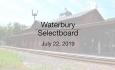 Waterbury Selectboard - July 22, 2019 -  Selectboard