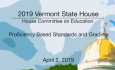 Vermont State House - Profiency Based Standards and Grading 4/2/19