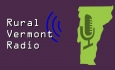 Rural Vermont Radio - Graham Unangst-Rufenacht Legislative Bills