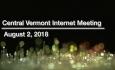 Central Vermont Internet - August 2, 2018