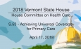 Vermont State House: S.53 - Achieving Universal Coverage for Primary Care 4/17/18