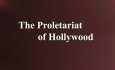 Celluloid Mirror - The Proletariat of Hollywood