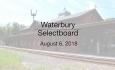 Waterbury Municipal Meeting - August 6, 2018 - Selectboard