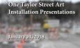 One Taylor Street Art - Installation Presentations