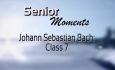 Senior Moments - Bach Class 7