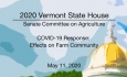 Vermont State House - COVID-19 Response: Effects on Farm Community 5/11/2020