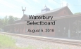 Waterbury Municipal Meeting - August 5, 2019 -  Selectboard