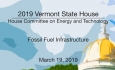 Vermont State House - Fossil Fuel Infrastructure 3/19/19