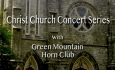 Christ Church Concert Series - Green Mountain Horn Club