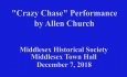 Middlesex Historical Society - Crazy Chase Performance