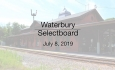 Waterbury Municipal Meeting - Juy 8, 2019 -  Selectboard