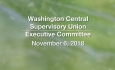 Washington Central Supervisory Union - Executive Committee Meeting 11/6/18 [WCSU]