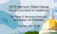 Vermont State House - All Payer & Vermont Medicaid Generation ACO Models 1/22/19