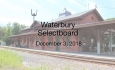Waterbury Municipal Meeting - December 3, 2018 - Selectboard