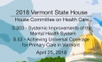 Vermont State House: S.203 Mental Health System, S.53 Universal Coverage 4/25/18