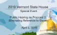 Vermont State House Special Event - Public Hearing on Prop.2 Eliminating Reference to Slavery 4/4/19