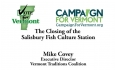 Vote for Vermont: Closing of the  Salisbury Fish Culture Station,  Mike Covey 1 of 2
