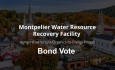 Montpelier Water Resource Recovery  Facility - Bond Vote