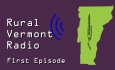 Rural Vermont Radio - First Episode