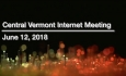 Central Vermont Internet - June 12, 2018