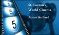 St. Laveau's World Cinema - Across the Pond