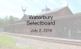 Waterbury Municipal Meeting - July 2, 2018 - Selectboard