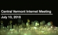 Central Vermont Internet - July 10, 2018