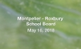 Montpelier - Roxbury School Board - May 16, 2018