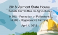 Vermont State House: H.915 - Protection of Pollinators & H.903 - Regenerative Farming 4/4/18