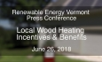 Press Conference -  Renewable Energy Vermont 6/26/18