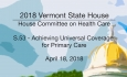 Vermont State House: S.53 - Achieving Universal Coverage for Primary Care 4/18/18