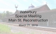 Waterbury Selectboard - Main St. Reconstruction Special Meeting 3/21/19