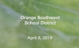 Orange Southwest School District - April 8, 2019
