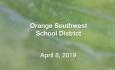 Orange Southwest School District - April 8, 2019