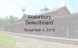 Waterbury Municipal Meeting - November 4, 2019 - Selectboard