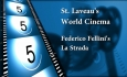 St. Laveau's World Cinema - Federico Fellini's La Strada