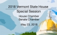 Vermont State House Special Event - Special Session: House Chamber and Senate Chamber 5/23/18