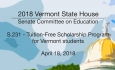 Vermont State House: S.231 - Tuition-Free Scholarship Program for Vermont Students 4/18/18