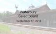Waterbury Municipal Meeting - September 17, 2018 - Selectboard