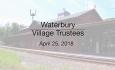 Waterbury Municipal Meeting - April 25, 2018 - Village Trustees